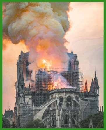 19.04.15 Fire in the Notre Dame Cathedral in Paris FR destroys tower, roof, etc. Blamed on workmen smoking or an electrical short. 8 centuries of life, love, and lore lost. It will cost millions of € and up to 20 years to restore. (Re-post with flair.)